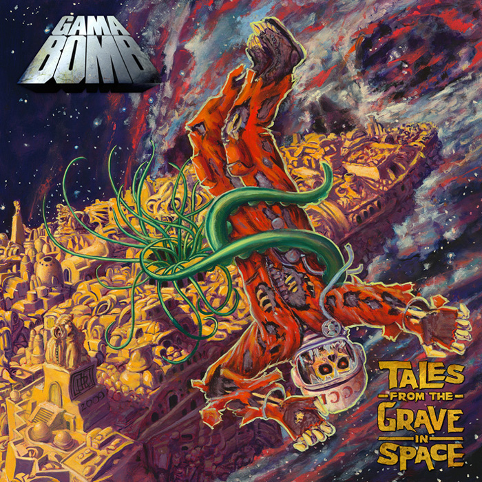 "Gama Bomb ""Tales from the grave in space"""